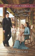 A Ready-Made Texas Family (Love Inspired Series Historical) eBook