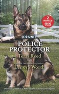 Police Protector: Protect and Serve / Truth and Consequences (2 Books in 1) (Love Inspired Suspense Series) Mass Market