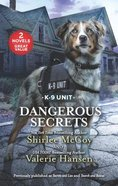 Dangerous Secrets: Secrets & Lies / Search and Rescue (2 Books in 1) (Love Inspired Suspense Series) Mass Market