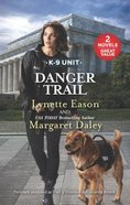 Danger Trail: Trail of Evidence/Security Breach (2 Books in 1) (Love Inspired Suspense Series) Mass Market