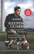 Keeping Guard: Detecting Danger/Proof of Innocence (2in1 Love Inspired Suspence Series)