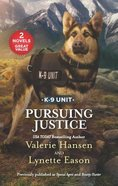 Pursuing Justice (2 Books in 1) (K-9 Unit) (Love Inspired Suspense Series) Mass Market