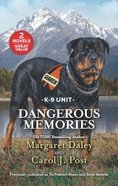 Dangerous Memories (2 Books in 1) (K-9 Unit) (Love Inspired Suspense Series) Mass Market