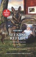 Seeking Refuge (2 Books in 1) (K-9 Unit) (Love Inspired Suspense Series) Mass Market