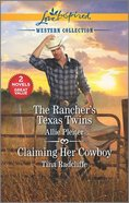 Rancher's Texas Twins/Claiming Her Cowboy : Western Collection (2 Books in 1) (Love Inspired Series) Mass Market