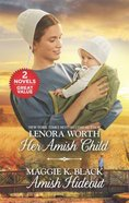 Her Amish Child/Amish Hideout (2 Books in 1) (Love Inspired Series) Mass Market