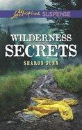 Wilderness Secrets (Love Inspired Suspense Series) Mass Market