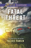 Fatal Threat (Emergency Responders) (Love Inspired Suspense Series) Mass Market