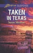 Taken in Texas (Mckade Law #04) (Love Inspired Suspense Series) Mass Market