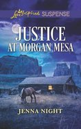 Justice At Morgan Mesa (Love Inspired Suspense Series) Mass Market
