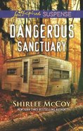 Dangerous Sanctuary (Fbi: Special Crimes Unit) (Love Inspired Suspense Series) Mass Market