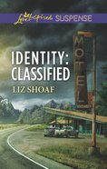 Identity: Classified (Love Inspired Suspense Series) Mass Market