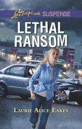 Lethal Ransom (Love Inspired Suspense Series) Mass Market