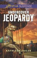 Undercover Jeopardy (Love Inspired Suspense Series) Mass Market