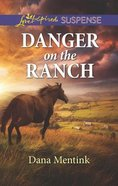 Danger on the Ranch (Roughwater Ranch Cowboys) (Love Inspired Suspense Series) Mass Market