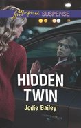 Hidden Twin (Love Inspired Suspense Series) Mass Market