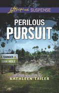 Perilous Pursuit (Love Inspired Suspense Series) Mass Market