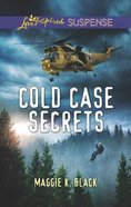 Cold Case Secrets (True North Heroes) (Love Inspired Suspense Series) Mass Market