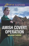 Amish Covert Operation (Love Inspired Suspense Series) Mass Market