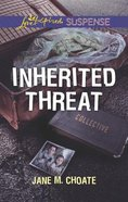 Inherited Threat (Love Inspired Suspense Series) Mass Market