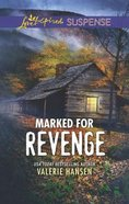 Marked For Revenge (Love Inspired Suspense Series) Mass Market