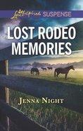 Lost Rodeo Memories (Love Inspired Suspense Series) Mass Market