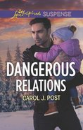 Dangerous Relations (Love Inspired Suspense Series) Mass Market