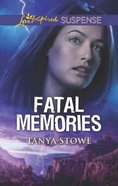 Fatal Memories (Love Inspired Suspense Series) Mass Market