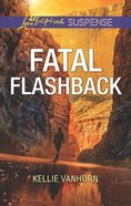 Fatal Flashback (Love Inspired Suspense Series) Mass Market