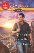 North Country Hero & North Country Family (2 Books in 1) (Love Inspired Series) Mass Market