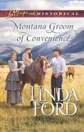 Montana Groom of Convenience (Big Sky Country) (Love Inspired Series Historical) Mass Market