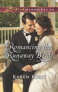 Romancing the Runaway Bride (Return to Cowboy Creek) (Love Inspired Series Historical) Mass Market