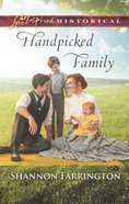 Handpicked Family (Love Inspired Series Historical) Mass Market