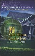 Safe House Under Fire (Love Inspired Suspense Series) Mass Market