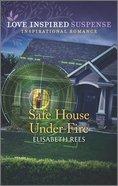 Safe House Under Fire (Love Inspired Suspense Series) Mass Market