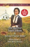 The Marshal Takes a Bride/Second Chance Bride (Love Inspired Historical 2 Books In 1 Series) Mass Market