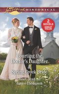 Courting the Doctor's Daughter/Spring Creek Bride (Love Inspired Historical 2 Books In 1 Series) Mass Market