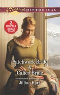 Patchwork Bride/Calico Bride (Love Inspired Historical 2 Books In 1 Series) Mass Market