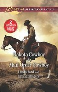 Dakota Cowboy & Mail Order Cowboy (2 Books in 1) (Love Inspired Series Historical) Mass Market