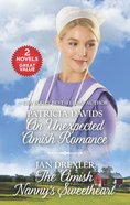 An Unexpected Amish Romance / the Amish Nannys Sweetheart (2 Books in 1) (Love Inspired Series)