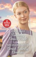 Runaway Amish Bride/Amish Country Amnesia (Love Inspired 2 Books In 1 Series) Mass Market