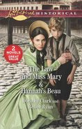 The Law and Miss Mary/Hannah's Beau (Love Inspired Historical 2 Books In 1 Series) Mass Market