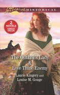 The Outlaw's Lady/Love Thine Enemy (Love Inspired Historical 2 Books In 1 Series) Mass Market