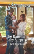 The Rancher's Baby Surprise (Bent Creek Blessings) (Love Inspired Series) Mass Market