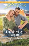 The Marriage Bargain (Family Blessings) (Love Inspired Series) Mass Market