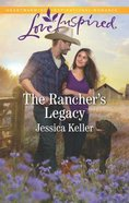 The Rancher's Legacy (Red Dog Ranch) (Love Inspired Series) Mass Market