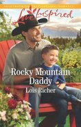 Rocky Mountain Daddy (Rocky Mountain Haven) (Love Inspired Series) Mass Market