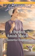 A Perfect Amish Match (Indiana Amish Brides) (Love Inspired Series) Mass Market