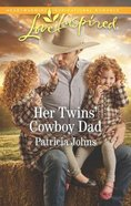 Her Twins' Cowboy Dad (Montana Twins) (Love Inspired Series) Mass Market