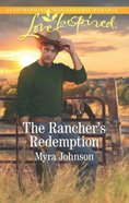 The Rancher's Redemption (Love Inspired Series) Mass Market